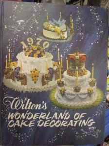 1970 Wilton's Wonderland of Cake Decorating